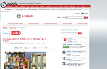 http://blogs.babble.com/family-style/2011/10/17/get-organized-25-totally-clever-storage-tips-tricks/#slideshow