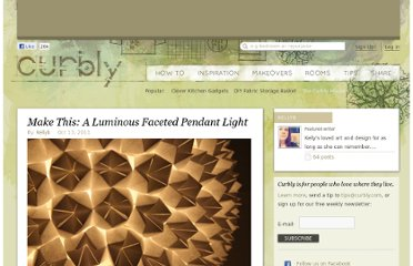 http://www.curbly.com/users/kellyb/posts/11292-make-this-a-luminous-faceted-pendant-light