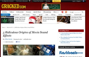 http://www.cracked.com/article_19639_5-ridiculous-origins-movie-sound-effects.html