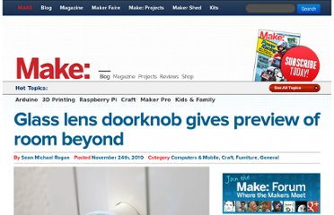 http://blog.makezine.com/2010/11/24/glass-lens-doorknob-gives-preview-o/