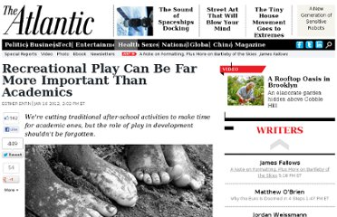 http://www.theatlantic.com/health/archive/2012/01/recreational-play-can-be-far-more-important-than-academics/251150/