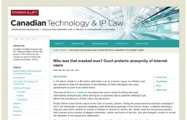 http://www.canadiantechnologyiplaw.com/2011/07/articles/privacy/who-was-that-masked-man-court-protects-anonymity-of-internet-users/