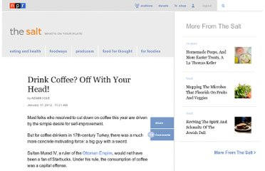 http://www.npr.org/blogs/thesalt/2012/01/10/144988133/drink-coffee-off-with-your-head