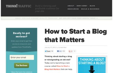 http://thinktraffic.net/how-to-start-a-blog-that-matters