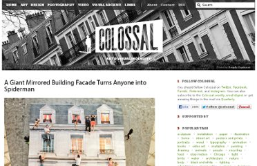 http://www.thisiscolossal.com/2012/01/a-giant-mirrored-building-facade-turns-anyone-into-spiderman/