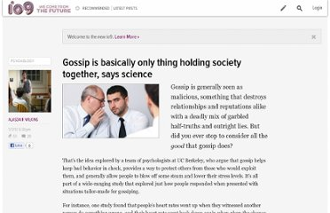 http://io9.com/5877012/gossip-is-basically-only-thing-holding-society-together-says-science