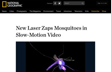 http://news.nationalgeographic.com/news/2010/02/100216-anti-mosquito-laser-video/