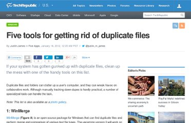 http://www.techrepublic.com/blog/five-apps/five-tools-for-getting-rid-of-duplicate-files/1248
