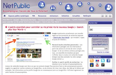http://www.netpublic.fr/2012/01/4-points-essentiels-pour-controler-sa-vie-privee-via-le-nouveau-google-search-plus-your-world/