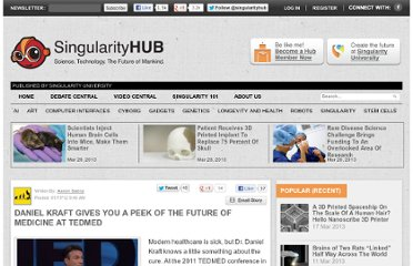 http://singularityhub.com/2012/01/17/daniel-kraft-gives-you-a-peak-of-the-future-of-medicine-at-tedmed/