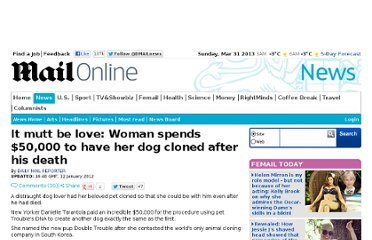 http://www.dailymail.co.uk/news/article-2085702/Danielle-Tarantola-spends-32k-dog-cloned-beloved-pet-died.html#ixzz1ji94xJr8