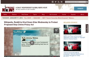 http://www.democracynow.org/2012/1/17/wikipedia_reddit_to_shut_down_sites