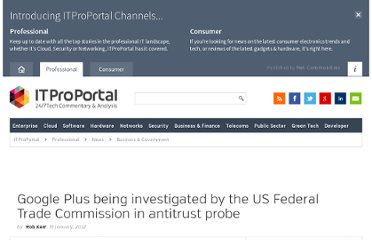 http://www.itproportal.com/2012/01/16/google-plus-being-investigated-by-the-us-federal-trade-commission-in-antitrust-probe/