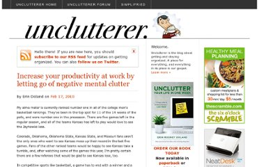 http://unclutterer.com/2010/02/17/increase-your-productivity-at-work-by-letting-go-of-negative-mental-clutter/