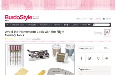 http://www.burdastyle.com/blog/avoid-the-homemade-look-with-the-right-sewing-tools