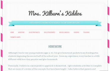http://mrskilburnkiddos.wordpress.com/teaching-resources/homework/