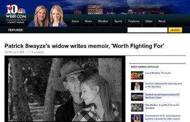 http://www.wbir.com/watercooler/article/198573/141/Patrick-Swayzes-widow-writes-memoir-Worth-Fighting-For-