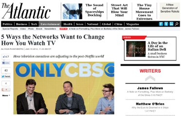 http://www.theatlantic.com/entertainment/archive/2012/01/5-ways-the-networks-want-to-change-how-you-watch-tv/251557/