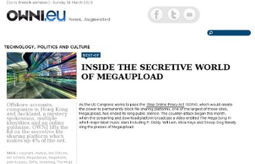 http://owni.eu/2011/12/20/inside-the-secretive-world-of-megaupload-kim-schmitz-megaworld-the-mega-song/