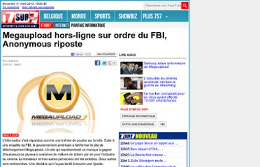 http://www.7sur7.be/7s7/fr/4134/Internet/article/detail/1382362/2012/01/20/Megaupload-hors-ligne-sur-ordre-du-FBI-Anonymous-riposte.dhtml