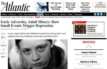 http://www.theatlantic.com/health/archive/2011/08/early-adversity-adult-misery-how-small-events-trigger-depression/243814/