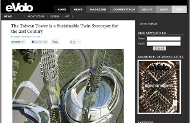 http://www.evolo.us/architecture/the-taiwan-tower-is-a-sustainable-twin-syscraper-for-the-21st-century/