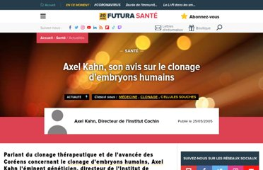 http://www.futura-sciences.com/fr/news/t/medecine/d/axel-kahn-son-avis-sur-le-clonage-dembryons-humains_6324/