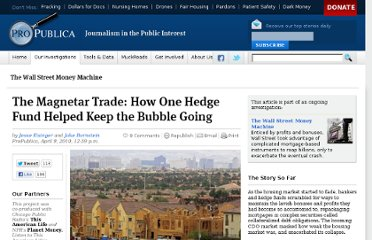 http://www.propublica.org/article/all-the-magnetar-trade-how-one-hedge-fund-helped-keep-the-housing-bubble