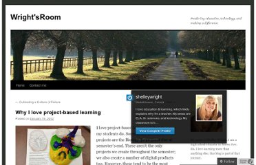 http://shelleywright.wordpress.com/2012/01/19/why-i-love-project-based-learning/