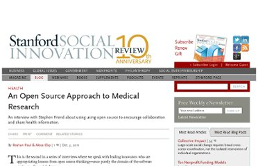 http://www.ssireview.org/blog/entry/interview_an_open_source_approach_to_medical_research