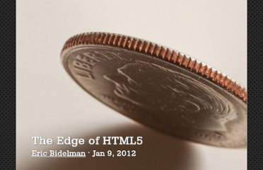 http://html5-demos.appspot.com/static/html5-therealbleedingedge/template/index.html#1