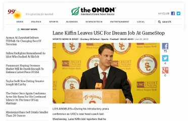 http://www.theonion.com/articles/lane-kiffin-leaves-usc-for-dream-job-at-gamestop,7056/