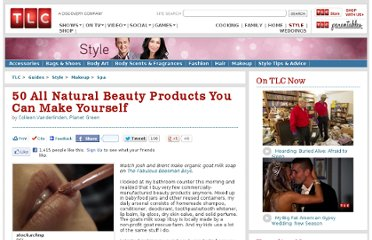 http://tlc.howstuffworks.com/style/50-all-natural-beauty-products-you-can-make-yourself.htm