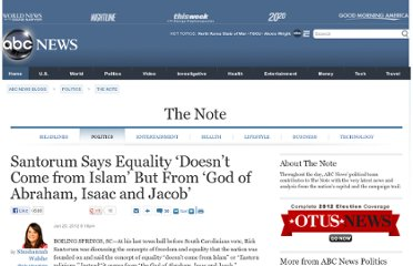 http://abcnews.go.com/blogs/politics/2012/01/santorum-says-equality-doesnt-come-from-islam-but-from-god-of-abraham-isaac-and-jacob/