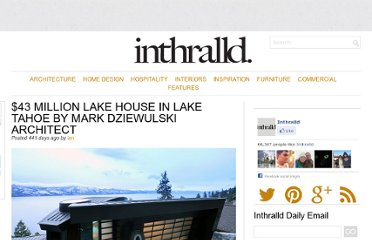 http://inthralld.com/2012/01/43-million-lake-house-in-lake-tahoe-by-mark-dziewulski-architect/
