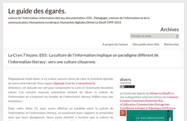 http://www.guidedesegares.info/2012/01/22/la-ci-en-7-lecons-e03-la-culture-de-linformation-implique-un-paradigme-different-de-linformation-literacy-vers-une-culture-citoyenne/