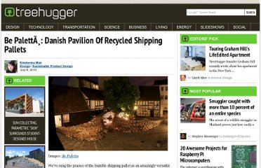 http://www.treehugger.com/sustainable-product-design/be-paletta-danish-pavilion-of-recycled-shipping-pallets.html