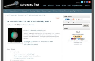 http://www.astronomycast.com/2010/02/ep-174-mysteries-of-the-solar-system-part-1/