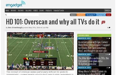 http://www.engadget.com/2010/05/27/hd-101-overscan-and-why-all-tvs-do-it/