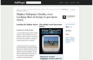 http://cloudexplorer.hubpages.com/hub/Higher-Hubpage-Quality-over-Looking-to-get-more-views