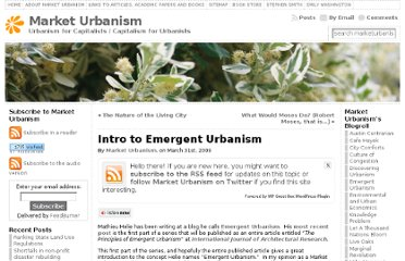 http://marketurbanism.com/2009/03/31/intro-to-emergent-urbanism/