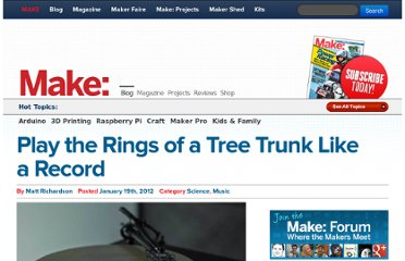 http://blog.makezine.com/2012/01/19/play-the-rings-of-a-tree-trunk-like-a-record/