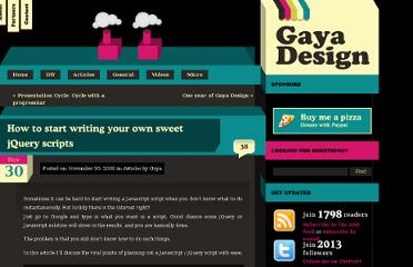 http://www.gayadesign.com/articles/how-to-start-writing-your-own-sweet-jquery-scripts/