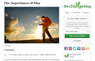 http://www.thechangeblog.com/the-importance-of-play/