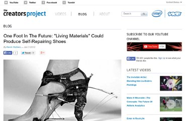http://thecreatorsproject.com/blog/one-foot-in-the-future-living-materials-could-produce-self-repairing-shoes