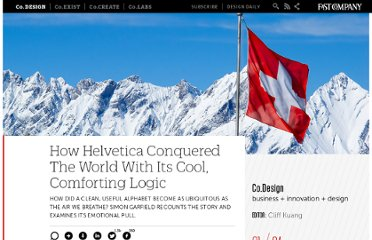 http://www.fastcodesign.com/1665881/how-helvetica-conquered-the-world-with-its-cool-comforting-logic