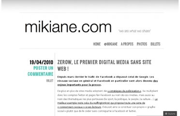 http://mikiane.com/2010/04/19/zerow-le-premier-digital-media-sans-site-web/