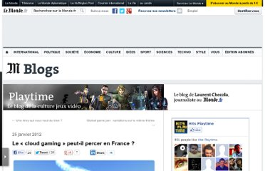 http://playtime.blog.lemonde.fr/2012/01/25/le-cloud-gaming-peut-il-percer-en-france/