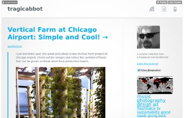 http://www.tragicabbot.com/post/16464572562/vertical-farm-at-chicago-airport-simple-and-cool