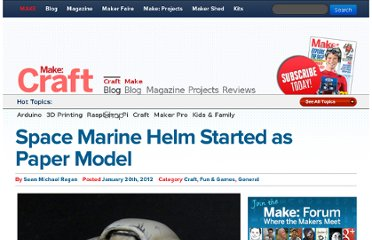 http://blog.makezine.com/2012/01/20/space-marine-helm-starting-from-papercraft-model/